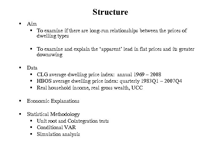 Structure § Aim § To examine if there are long-run relationships between the prices