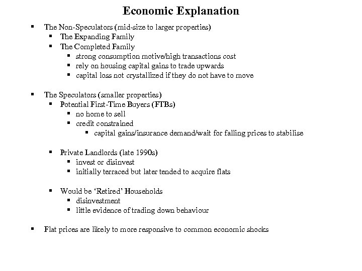 Economic Explanation § The Non-Speculators (mid-size to larger properties) § The Expanding Family §