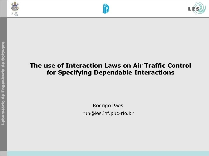 The use of Interaction Laws on Air Traffic Control for Specifying Dependable Interactions Rodrigo