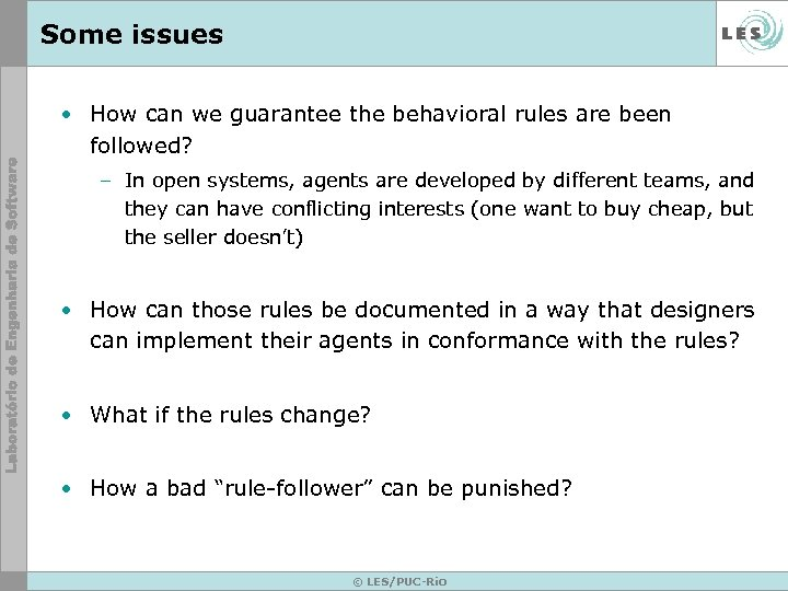 Some issues • How can we guarantee the behavioral rules are been followed? –