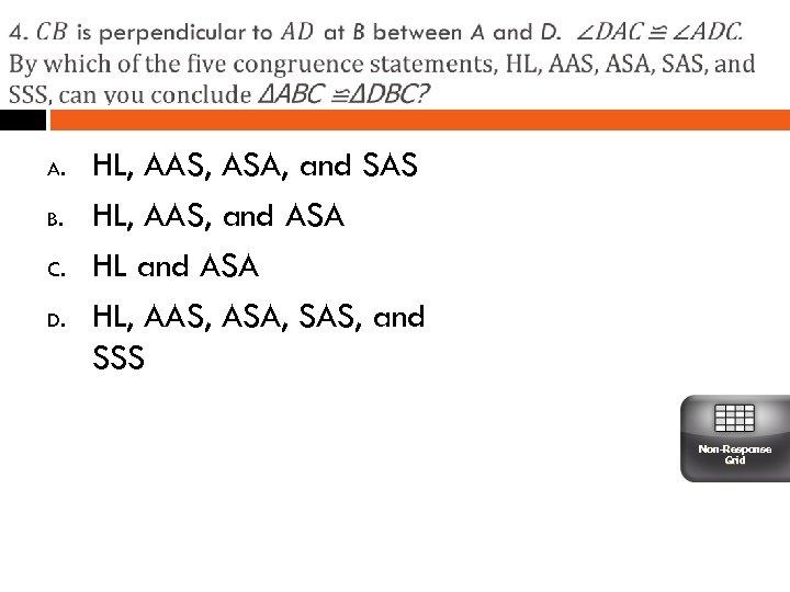 A. B. C. D. HL, AAS, ASA, and SAS HL, AAS, and ASA