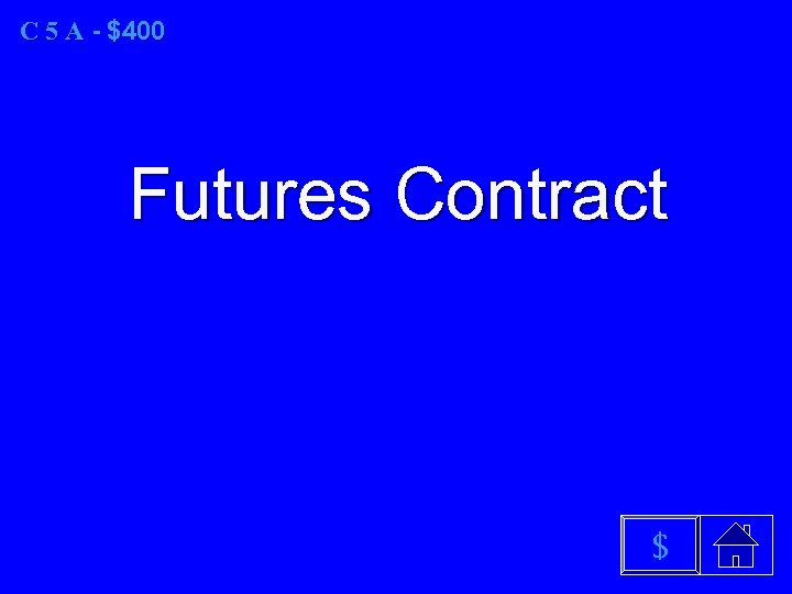 C 5 A - $400 Futures Contract $