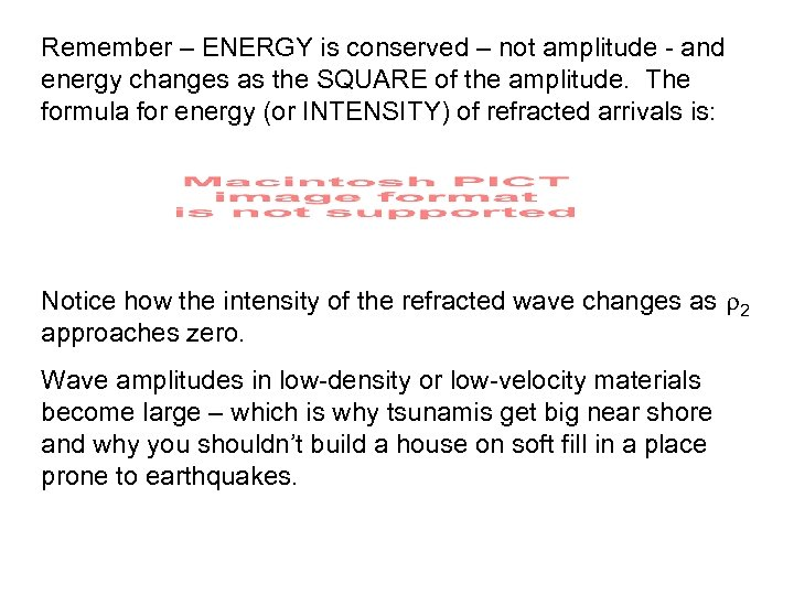 Remember – ENERGY is conserved – not amplitude - and energy changes as the