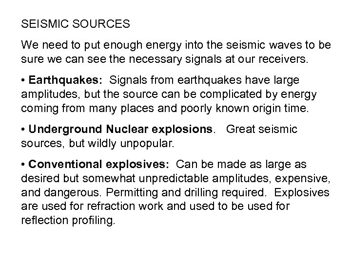 SEISMIC SOURCES We need to put enough energy into the seismic waves to be