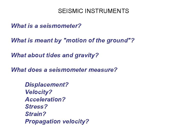 SEISMIC INSTRUMENTS What is a seismometer? What is meant by