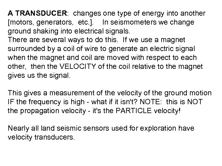 A TRANSDUCER: changes one type of energy into another [motors, generators, etc. ]. In