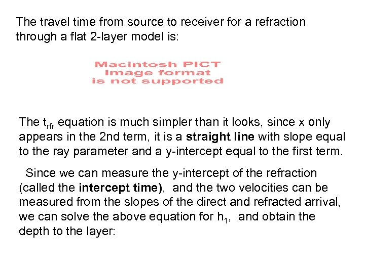 The travel time from source to receiver for a refraction through a flat 2