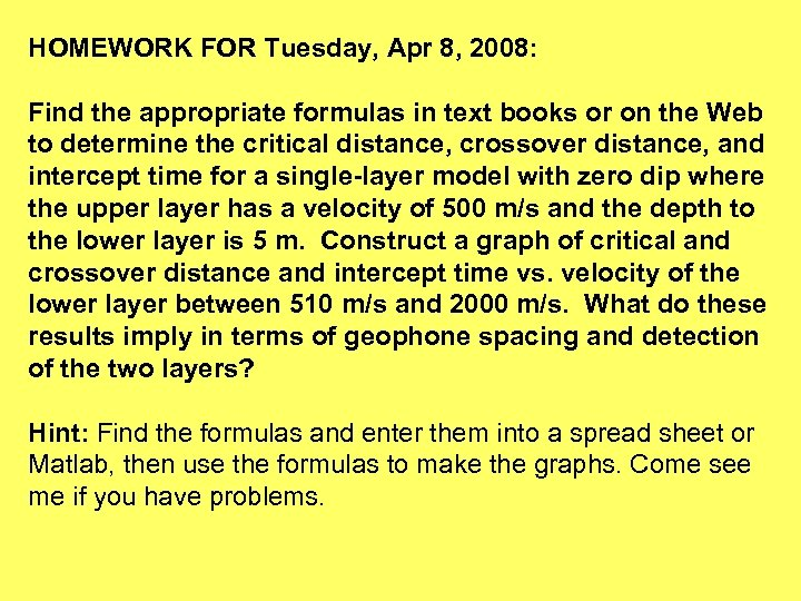 HOMEWORK FOR Tuesday, Apr 8, 2008: Find the appropriate formulas in text books or