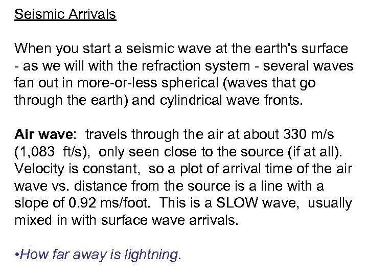 Seismic Arrivals When you start a seismic wave at the earth's surface - as
