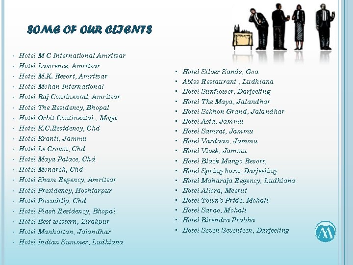 SOME OF OUR CLIENTS • Hotel M C International Amritsar • Hotel Lawrence, Amritsar