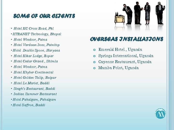 SOME OF OUR CLIENTS • Hotel KC Cross Road, Pkl • XTRANET Technology, Bhopal