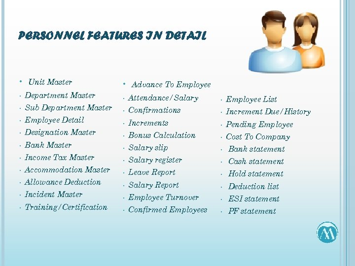 PERSONNEL FEATURES IN DETAIL • Unit Master • Advance To Employee • Department Master