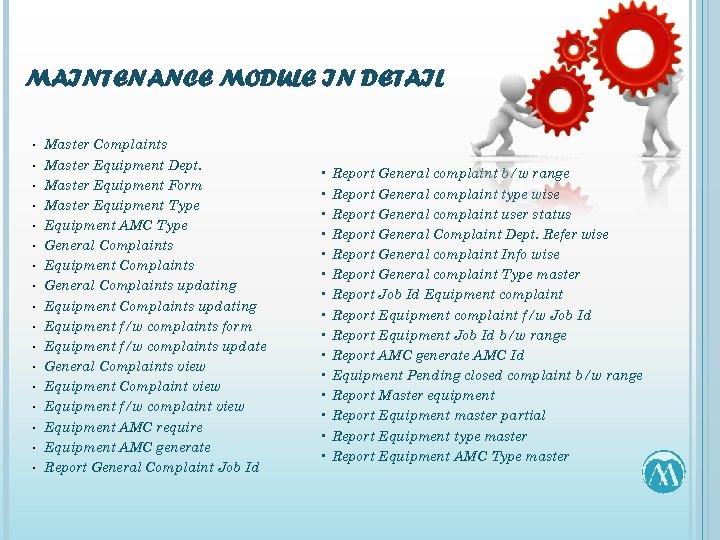 MAINTENANCE MODULE IN DETAIL • • • • • Master Complaints Master Equipment Dept.