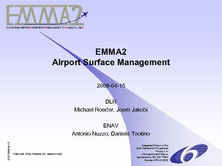 EMMA 2 Airport Surface Management 2008 -04 -15 DLR Michael Roeder, Joern Jakobi DLR