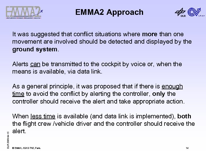 EMMA 2 Approach It was suggested that conflict situations where more than one movement