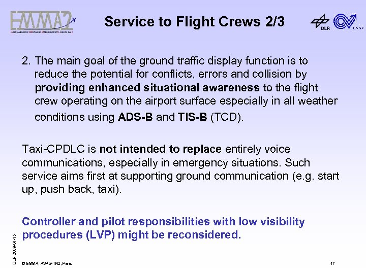 Service to Flight Crews 2/3 2. The main goal of the ground traffic display