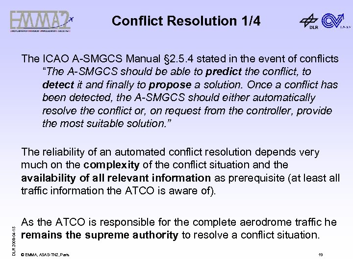 Conflict Resolution 1/4 The ICAO A-SMGCS Manual § 2. 5. 4 stated in the