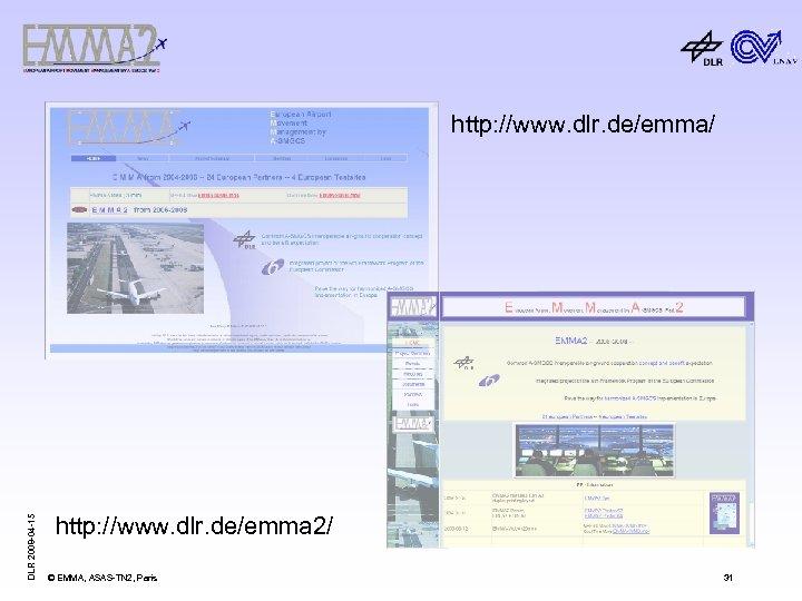 DLR 2008 -04 -15 http: //www. dlr. de/emma/ http: //www. dlr. de/emma 2/ ©