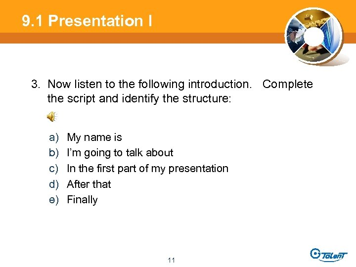 9. 1 Presentation l 3. Now listen to the following introduction. Complete the script