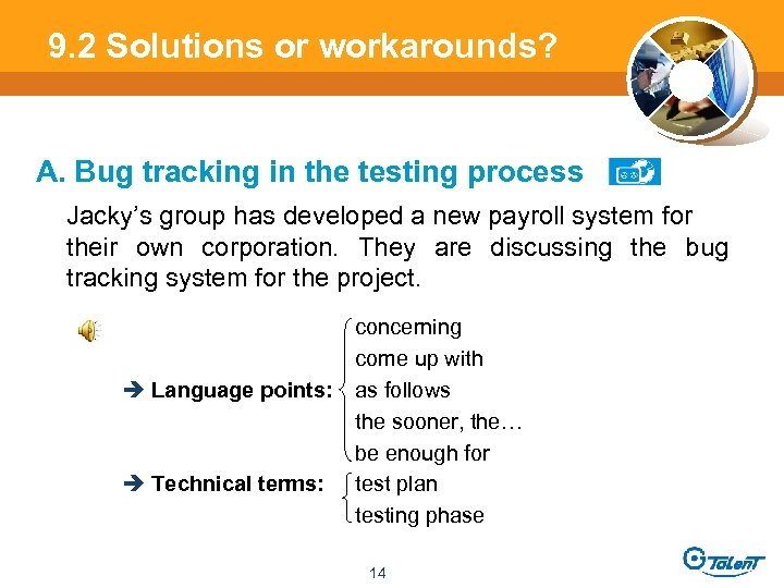 9. 2 Solutions or workarounds? A. Bug tracking in the testing process Jacky's group