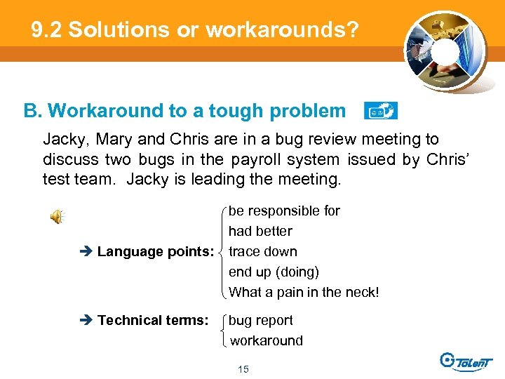 9. 2 Solutions or workarounds? B. Workaround to a tough problem Jacky, Mary and