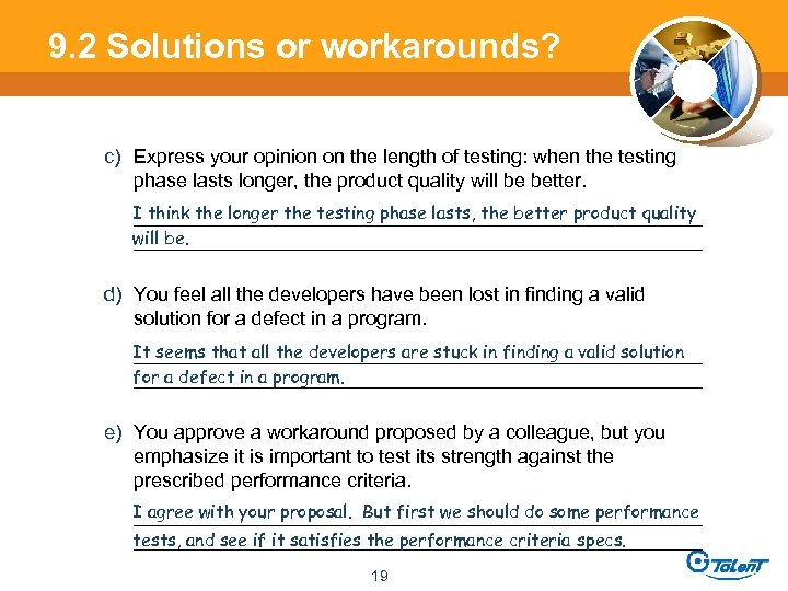 9. 2 Solutions or workarounds? c) Express your opinion on the length of testing: