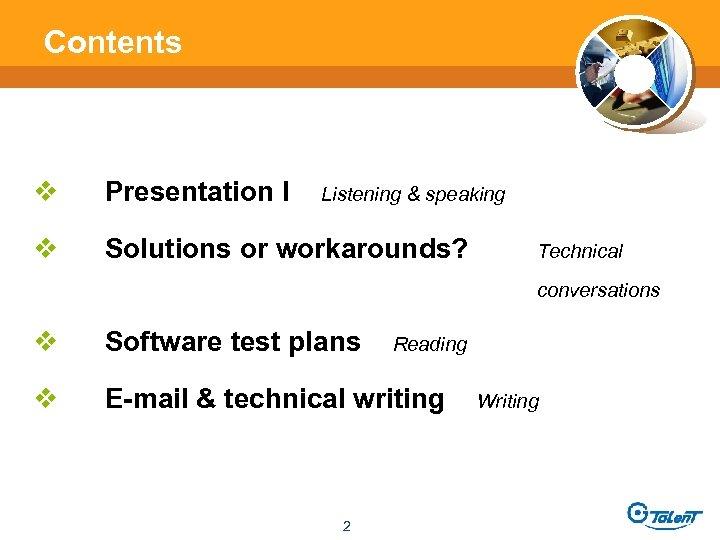 Contents v Presentation I v Solutions or workarounds? Listening & speaking Technical conversations v