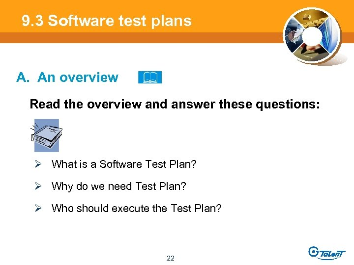 9. 3 Software test plans A. An overview Read the overview and answer these
