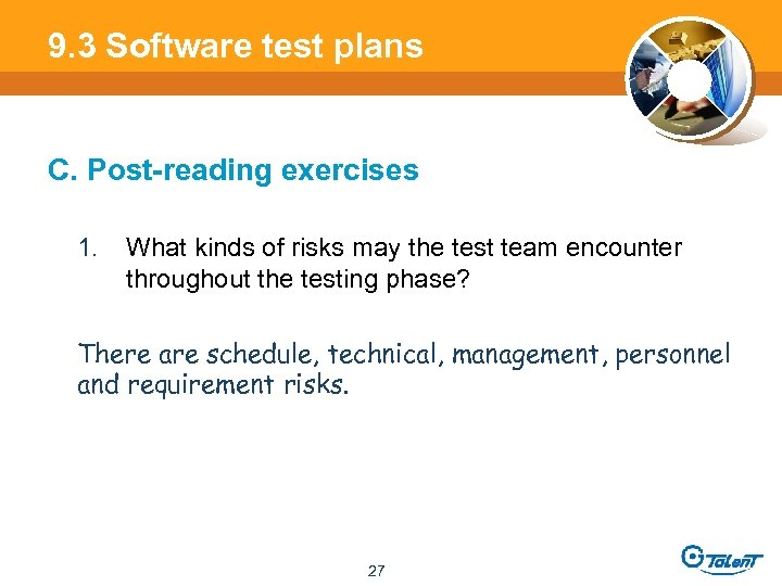 9. 3 Software test plans C. Post-reading exercises 1. What kinds of risks may