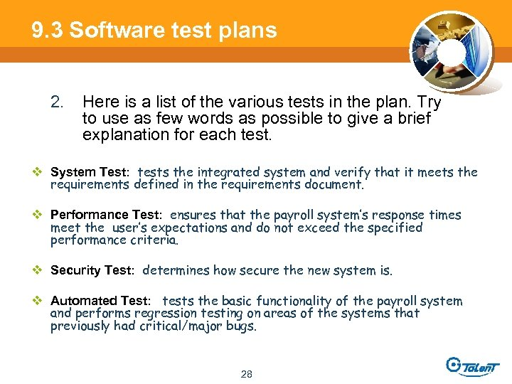 9. 3 Software test plans 2. Here is a list of the various tests
