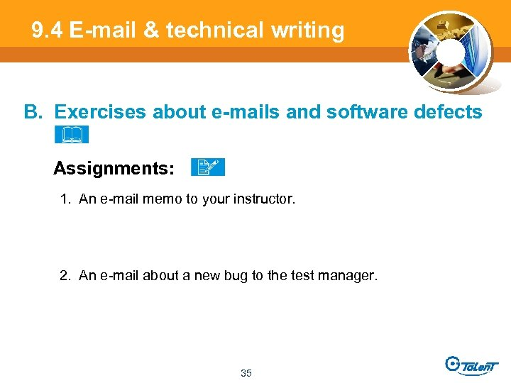 9. 4 E-mail & technical writing B. Exercises about e-mails and software defects Assignments: