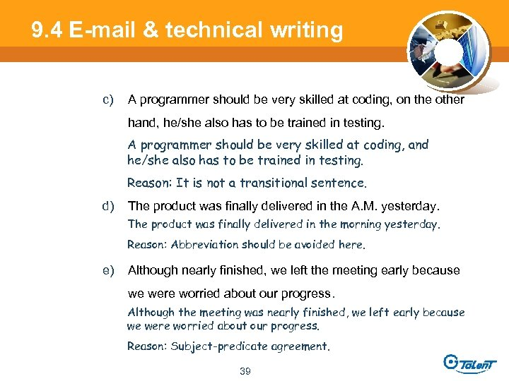 9. 4 E-mail & technical writing c) A programmer should be very skilled at