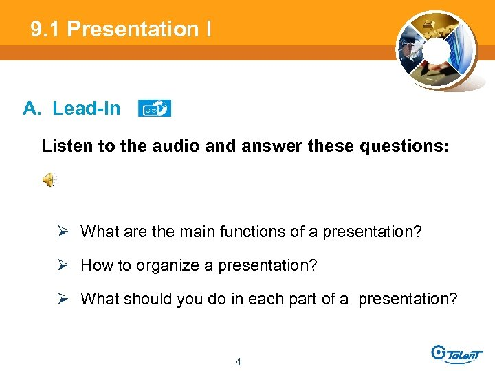 9. 1 Presentation l A. Lead-in Listen to the audio and answer these questions: