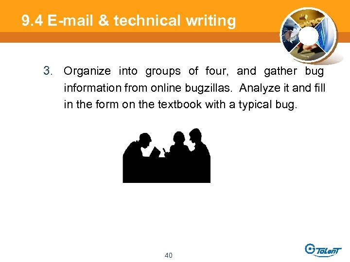 9. 4 E-mail & technical writing 3. Organize into groups of four, and gather