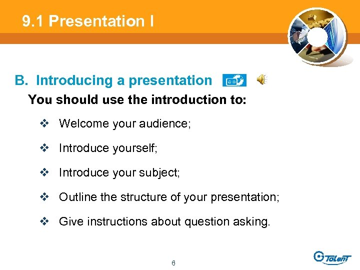 9. 1 Presentation l B. Introducing a presentation You should use the introduction to: