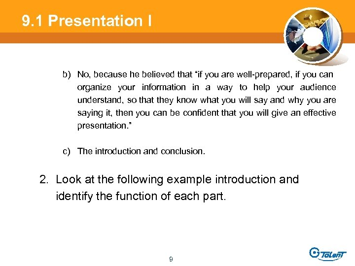 """9. 1 Presentation l b) No, because he believed that """"if you are well-prepared,"""