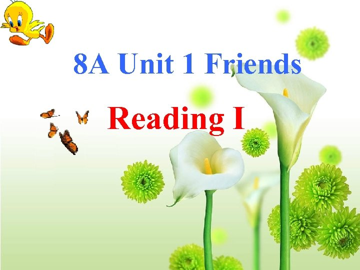 8 A Unit 1 Friends Reading I