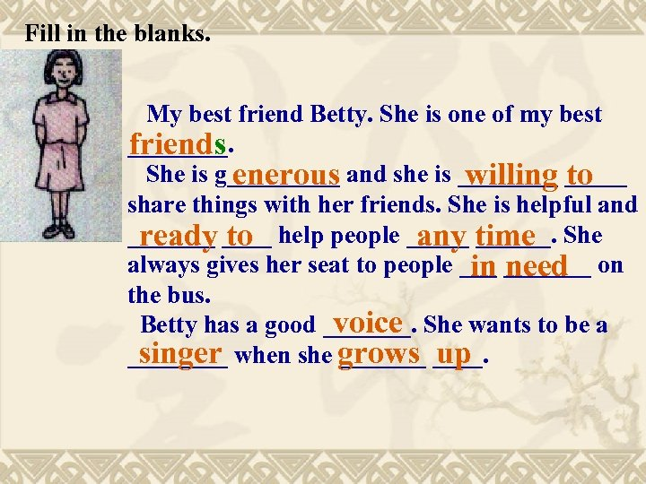 Fill in the blanks. My best friend Betty. She is one of my best