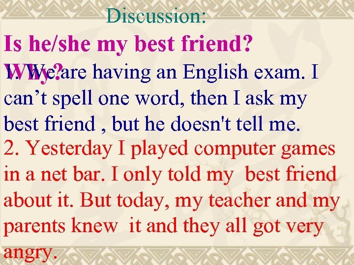 Discussion: Is he/she my best friend? 1. We are having an English exam. I