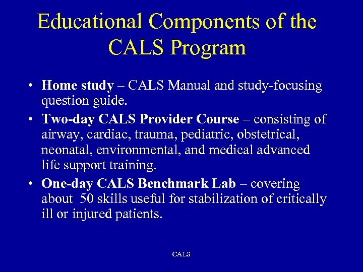 Educational Components of the CALS Program • Home study – CALS Manual and study-focusing