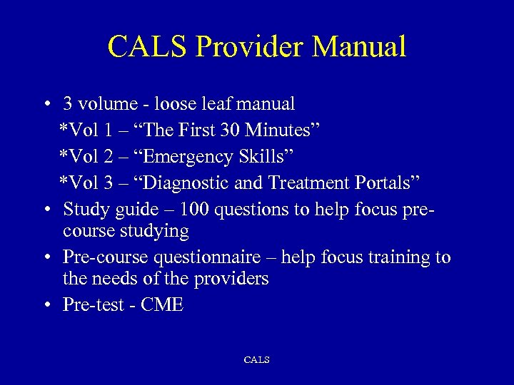"CALS Provider Manual • 3 volume - loose leaf manual *Vol 1 – ""The"