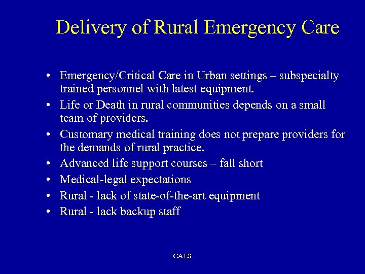 Delivery of Rural Emergency Care • Emergency/Critical Care in Urban settings – subspecialty trained