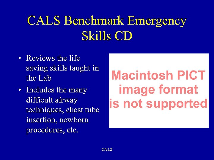 CALS Benchmark Emergency Skills CD • Reviews the life saving skills taught in the