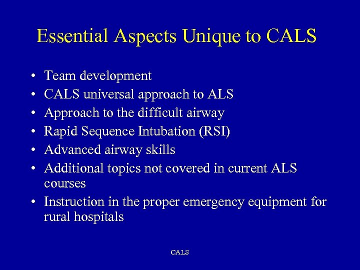 Essential Aspects Unique to CALS • • • Team development CALS universal approach to