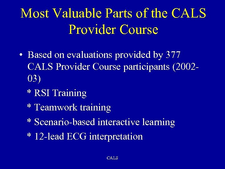 Most Valuable Parts of the CALS Provider Course • Based on evaluations provided by