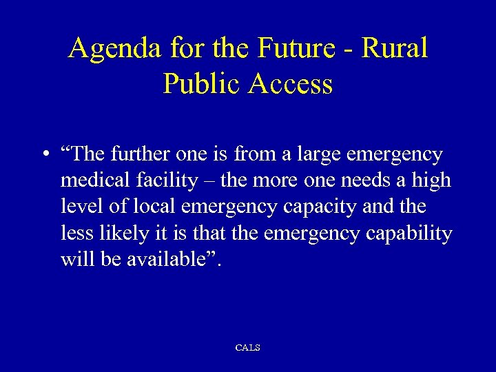 "Agenda for the Future - Rural Public Access • ""The further one is from"