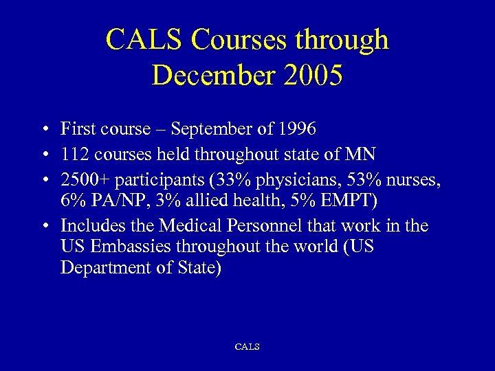 CALS Courses through December 2005 • First course – September of 1996 • 112