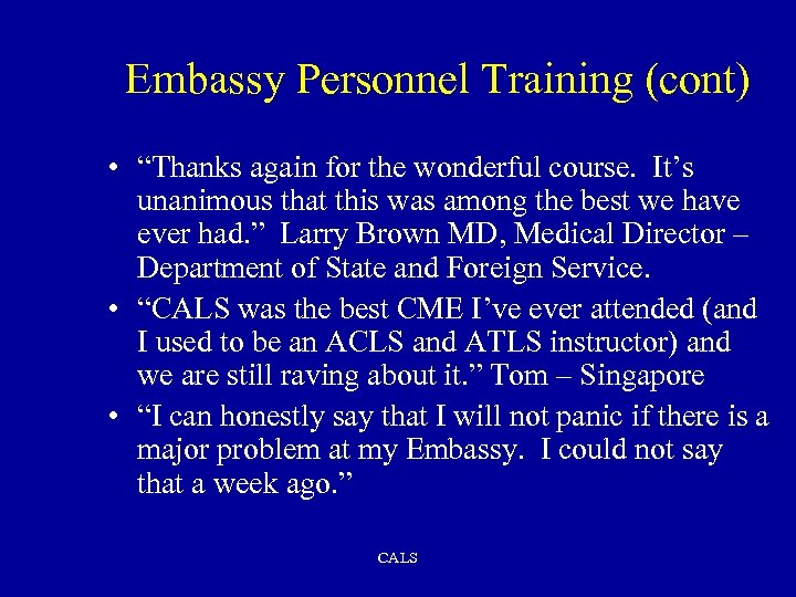 "Embassy Personnel Training (cont) • ""Thanks again for the wonderful course. It's unanimous that"