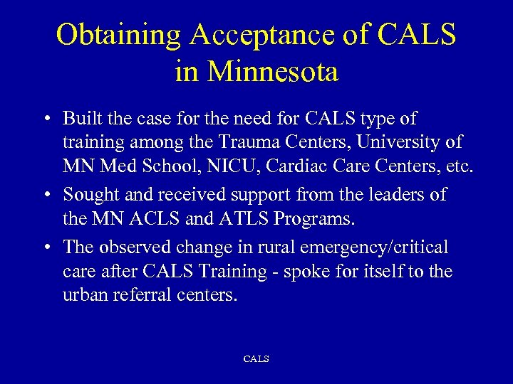 Obtaining Acceptance of CALS in Minnesota • Built the case for the need for
