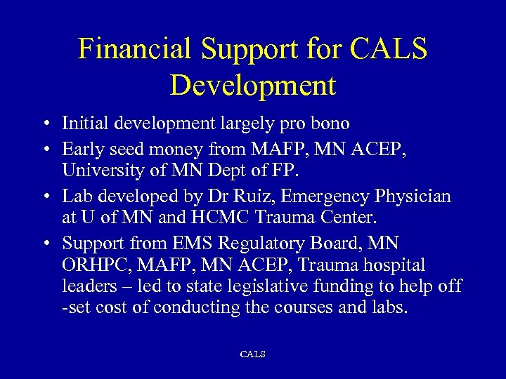 Financial Support for CALS Development • Initial development largely pro bono • Early seed